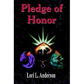 Pledge of Honor by Anderson & Lori L.