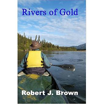 Rivers of Gold by Brown & Robert