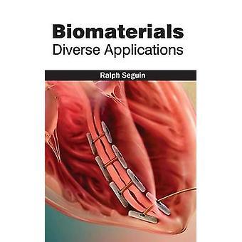 Biomaterialien vielfältige Anwendungen von Seguin & Ralph