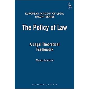 Policy of Law A Legal Theoretical Framework by Zamboni & Mauro