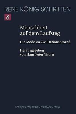 Pour des hommeschheit auf dem Laufsteg  Die Mode im Zivilisationsproze by Knig & Ren