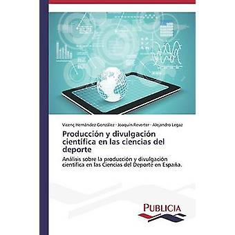 Produccin y divulgacin cientfica en las ciencias del deporte by Hernndez Gonzlez Vicen
