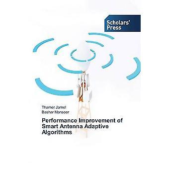 Performance Improvement of Smart Antenna Adaptive Algorithms by Jamel Thamer
