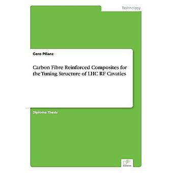 Renforcé de fibres de carbone Composites de la Structure Tuning du LHC RF Cavaties par Pflanz & Gero