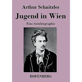 Jugend in Wien by Schnitzler & Arthur