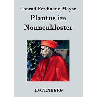 Plautus im Nonnenkloster by Meyer & Conrad Ferdinand