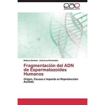 Fragmentacion del Adn de Espermatozoides Humanos von Santiso Rebeca