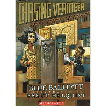 Chasing Vermeer by Blue Balliett - Brett Helquist - 9780756951085 Book