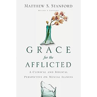 Grace for the Afflicted - A Clinical and Biblical Perspective on Menta