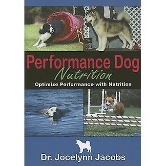 Performance Dog Nutrition by Jocelynn Jacobs - 9780975963401 Book