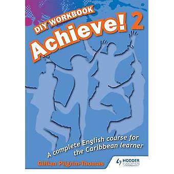 Achieve! Do it Yourself Workbook 2 - An English Course for the Caribbe