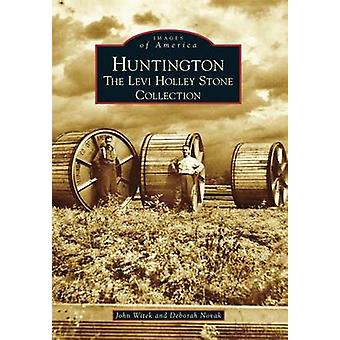 Huntington - The Levi Holley Stone Collection by John Witek - Deborah