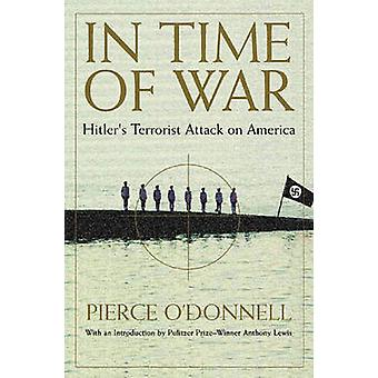In Time of War - Civil Liberties on Trial by Pierce O'Donnell - 978156