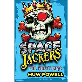 The Pirate King by Huw Powell - 9781681190747 Book