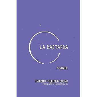 La Bastarda by Trifonia Melibea Obono - 9781936932238 Book