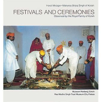 Festivals and Ceremonies Observed by the Royal Family of Kotah by Hor