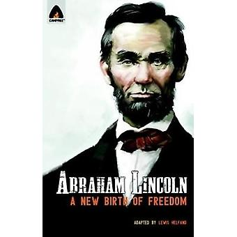 Abraham Lincoln - From the Log Cabin to the White House by Lewis Helfa