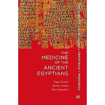 The Medicine of the Ancient Egyptians - 1 by Eugen Strouhal - Bretisla