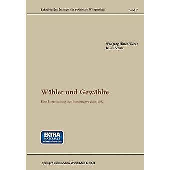 Wahler Und Gewahlte Eine Untersuchung Der Bundestagswahlen 1953 by HirschWeber & Wolfgang