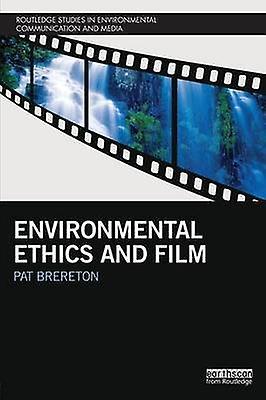 EnvironHommestal Ethics and Film by Brereton & Pat