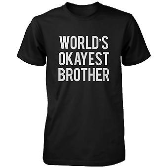 Men's Funny Black Graphic Bold Statement T-Shirt - World's Okayest Brother