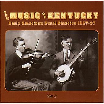 Musik af Kentucky - musik af Kentucky: Vol. 2-tidlig amerikanske landdistrikter Cl [CD] USA import