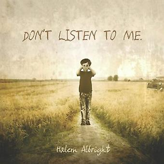 Halem Albright - Don't Listen to Me [CD] USA import