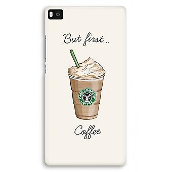 Huawei Ascend P8 Full Print Case - But first coffee