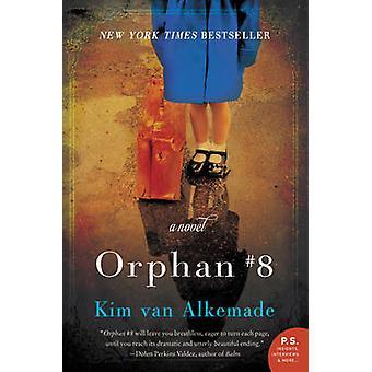 Orphan #8 - A Novel by Kim van Alkemade - 9780062338303 Book