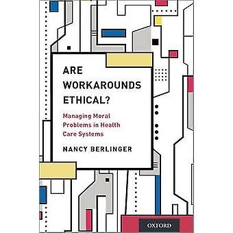 Är Workarounds etiska? -Hantera moraliska problem i hälso-och sjukvård Syst