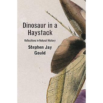 Dinozaur w stogu siana - refleksje w historii naturalnej przez Stephen Jay