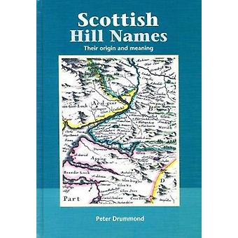 Scottish Hill Names - Their Origin and Meaning (2nd New edition) by Pe