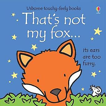 That's Not My Fox by Fiona Watt - Rachel Wells - 9781409581567 Book