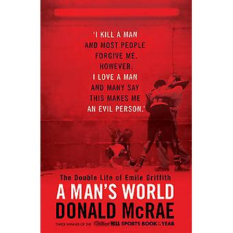 A Man's World - The Double Life of Emile Griffith by Donald McRae - 97