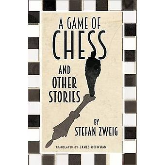 A Game of Chess and Other Stories by Stefan Zweig - Zweig Bowman - Pe