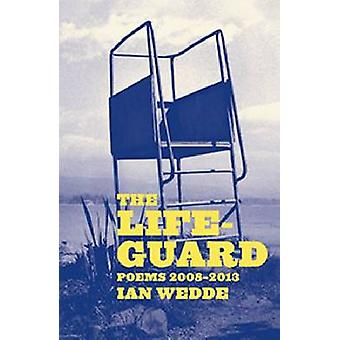 The Lifeguard - New Poems 2008-2013 by Ian Wedde - 9781869407698 Book