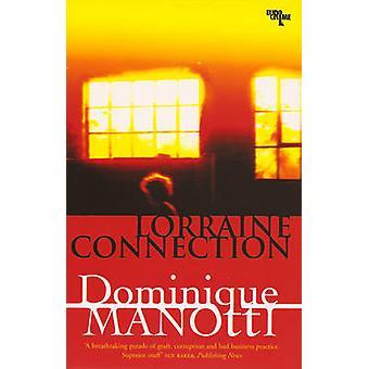 Lorraine Connection by Dominique Manotti - Ros Schwartz - Amanda Hopk