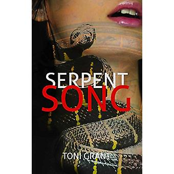 Serpent Song by Toni Grant - 9781925367805 Book
