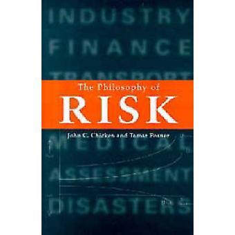 The Philosophy of Risk by John C. Chicken - Tamar Posner - 9780727726