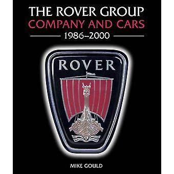 Der Rover Group - Unternehmen und Autos - 1986-2000 von Mike Gould - 9781847
