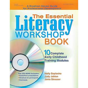 The Essential Literacy Workshop Book - 10 Complete Early Childhood Tra