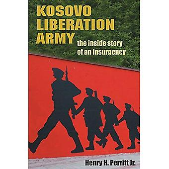 Kosovo Liberation Army: The Inside Story of an Insurgency