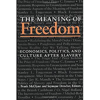 De betekenis van vrijheid: economie, politiek en cultuur na slavernij (Pitt Latijns-Amerikaanse serie)