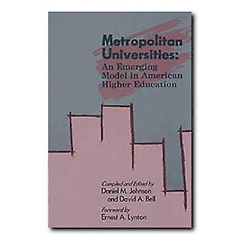 Metropolitan Universities: An Emerging Model in American Higher Education