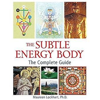 Subtle Energy Body: The Complete Guide