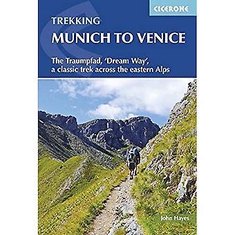 Le Trekking Munich à Venise: le Traumpfad - «Dreamway», un Trek classique à travers les Alpes orientales (International...