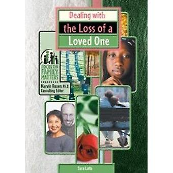 Dealing with the Loss of a Loved One by Sara Latta - 9780791069554 Bo