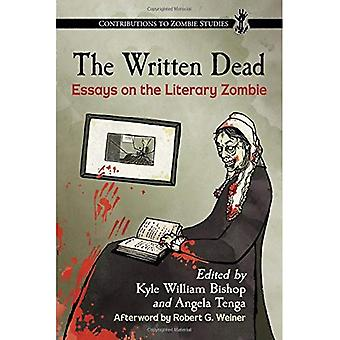 The Written Dead: Essays on the Literary Zombie (Contributions to Zombie Studies)