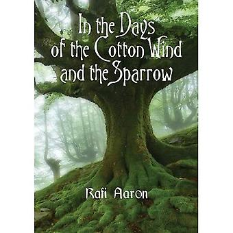 In the Days of the Cotton� Wind and the Sparrow