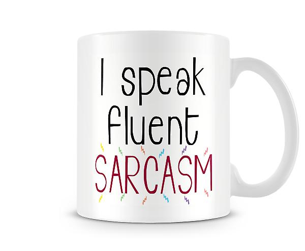 I Speak Fluent Sarcasm Mug